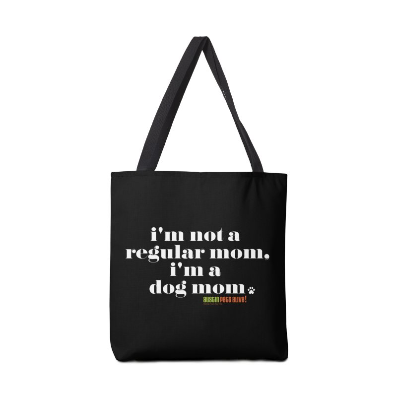 I'm a Dog Mom Accessories Bag by austinpetsalive's Artist Shop