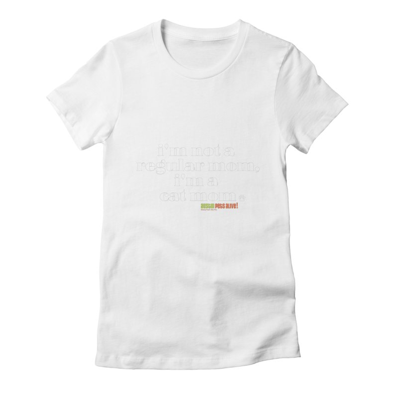 I'm a Cat Mom Women's Fitted T-Shirt by austinpetsalive's Artist Shop
