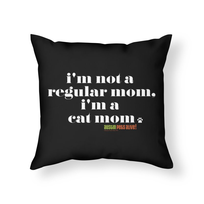 I'm a Cat Mom Home Throw Pillow by austinpetsalive's Artist Shop