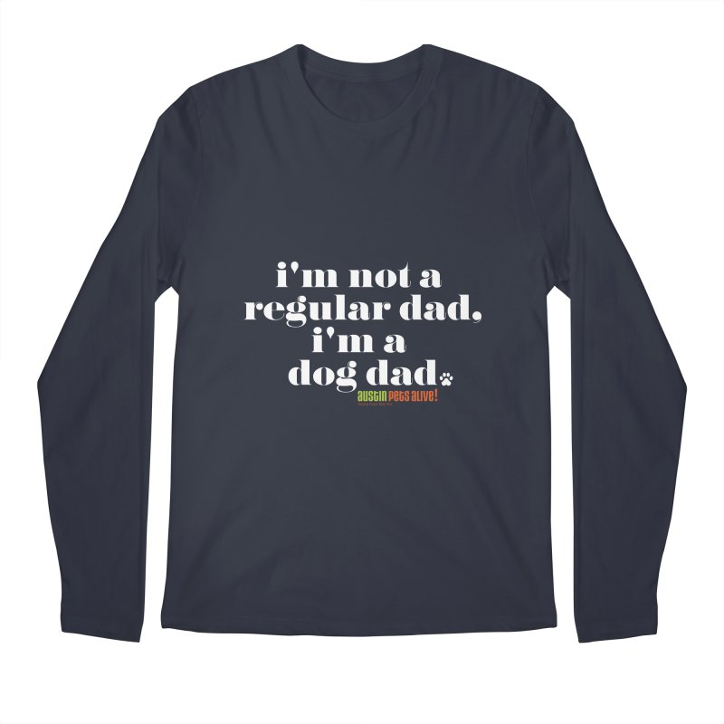 I'm a Dog Dad Men's Longsleeve T-Shirt by Austin Pets Alive's Artist Shop