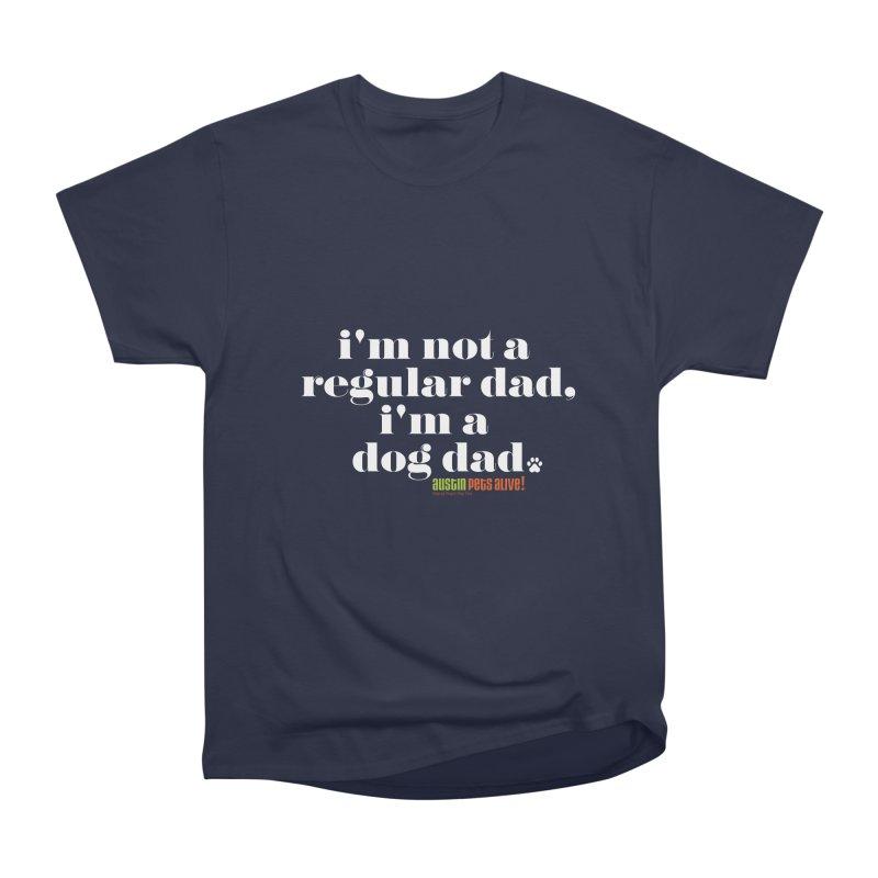 I'm a Dog Dad Men's Heavyweight T-Shirt by austinpetsalive's Artist Shop