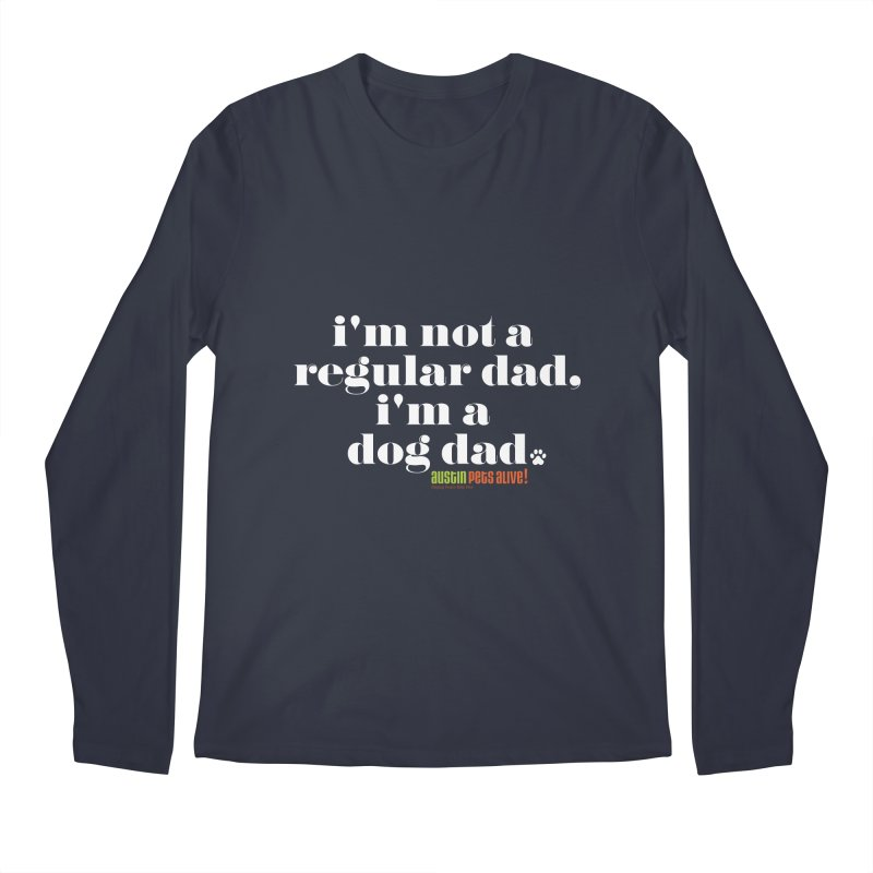 I'm a Dog Dad Men's Regular Longsleeve T-Shirt by Austin Pets Alive's Artist Shop