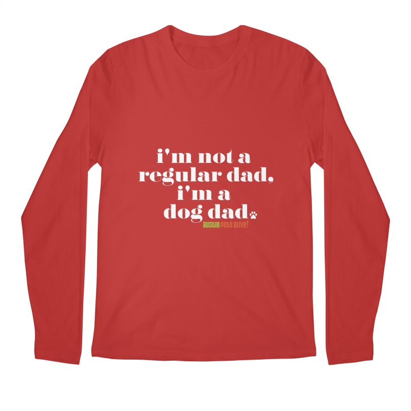 I'm a Dog Dad Men's Longsleeve T-Shirt by austinpetsalive's Artist Shop