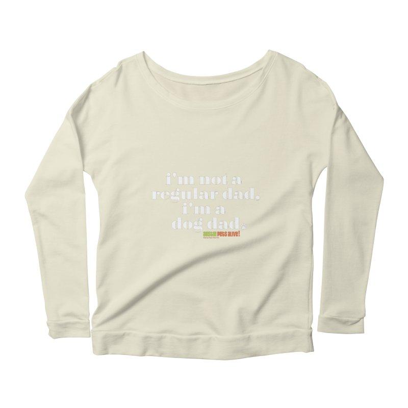 I'm a Dog Dad Women's Scoop Neck Longsleeve T-Shirt by austinpetsalive's Artist Shop