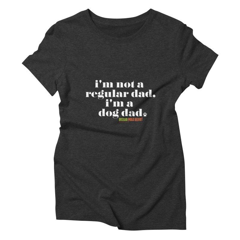 I'm a Dog Dad Women's Triblend T-Shirt by austinpetsalive's Artist Shop