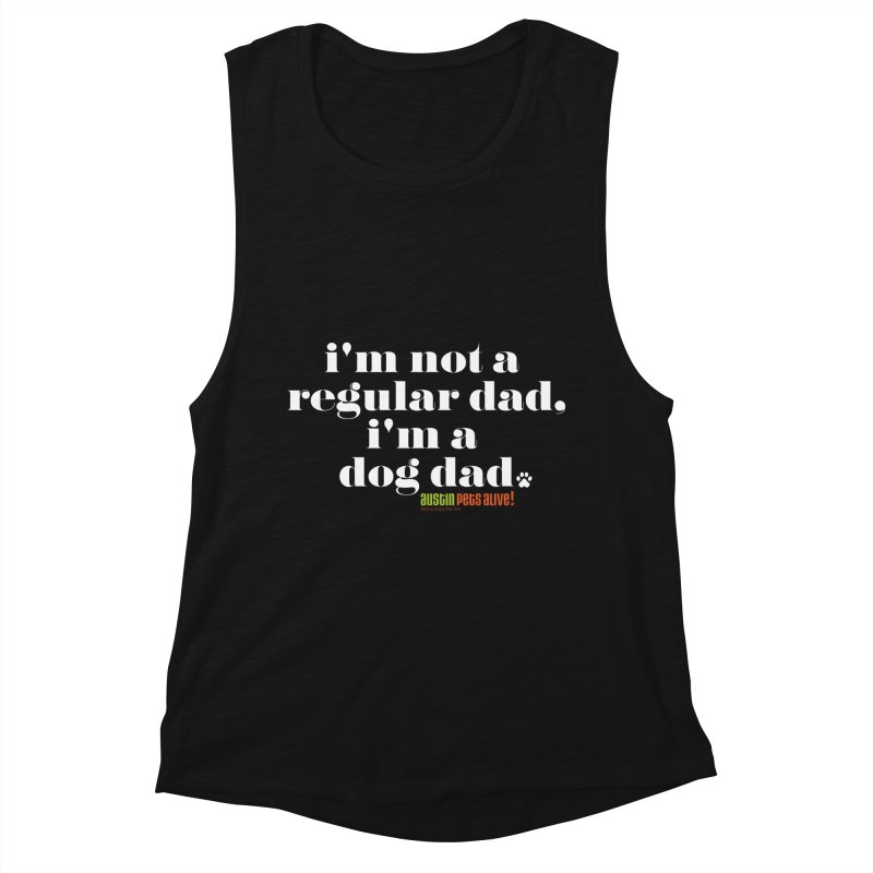 I'm a Dog Dad Women's Muscle Tank by Austin Pets Alive's Artist Shop