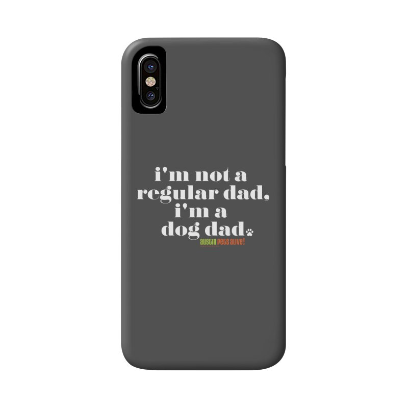 I'm a Dog Dad Accessories Phone Case by Austin Pets Alive's Artist Shop