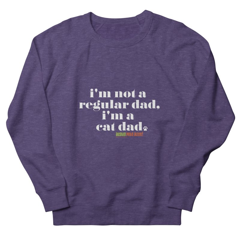I'm a Cat Dad Women's French Terry Sweatshirt by Austin Pets Alive's Artist Shop