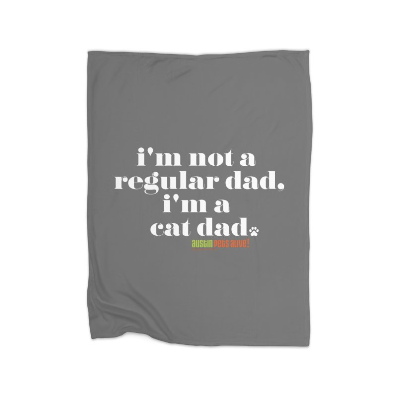 I'm a Cat Dad Home Blanket by Austin Pets Alive's Artist Shop