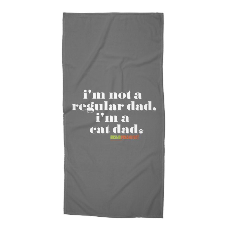 I'm a Cat Dad Accessories Beach Towel by austinpetsalive's Artist Shop