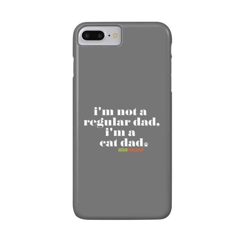 I'm a Cat Dad Accessories Phone Case by Austin Pets Alive's Artist Shop
