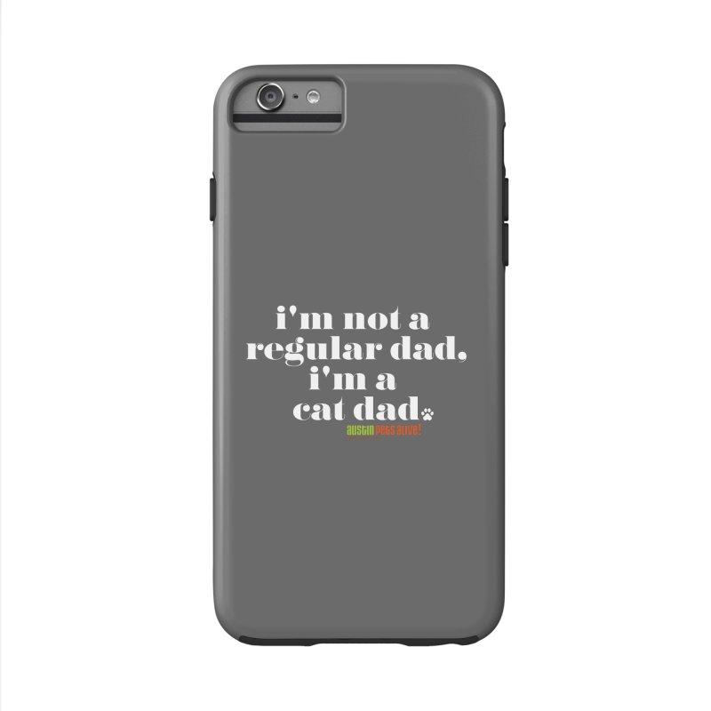 I'm a Cat Dad Accessories Phone Case by Austin Pets Alive's Artist Shop