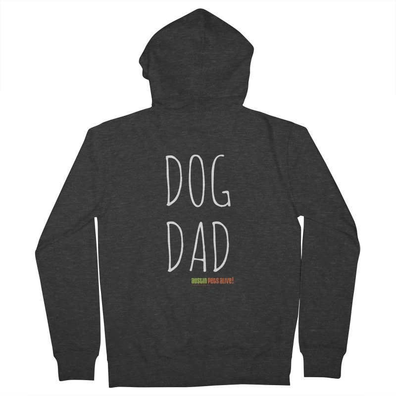 Dog Dad Women's French Terry Zip-Up Hoody by Austin Pets Alive's Artist Shop