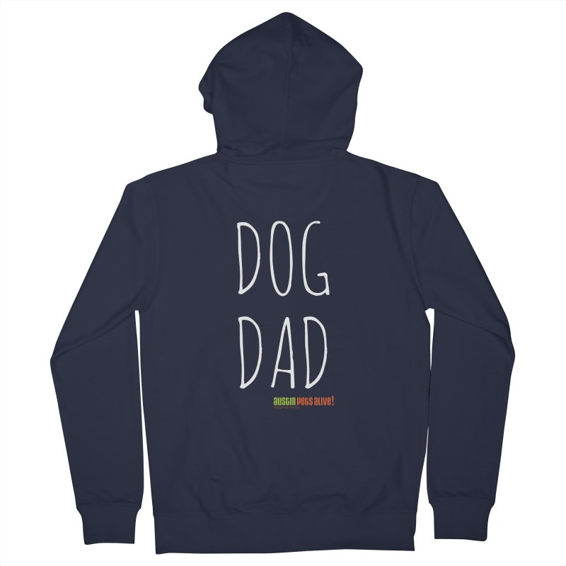 Dog Dad Men's French Terry Zip-Up Hoody by Austin Pets Alive's Artist Shop