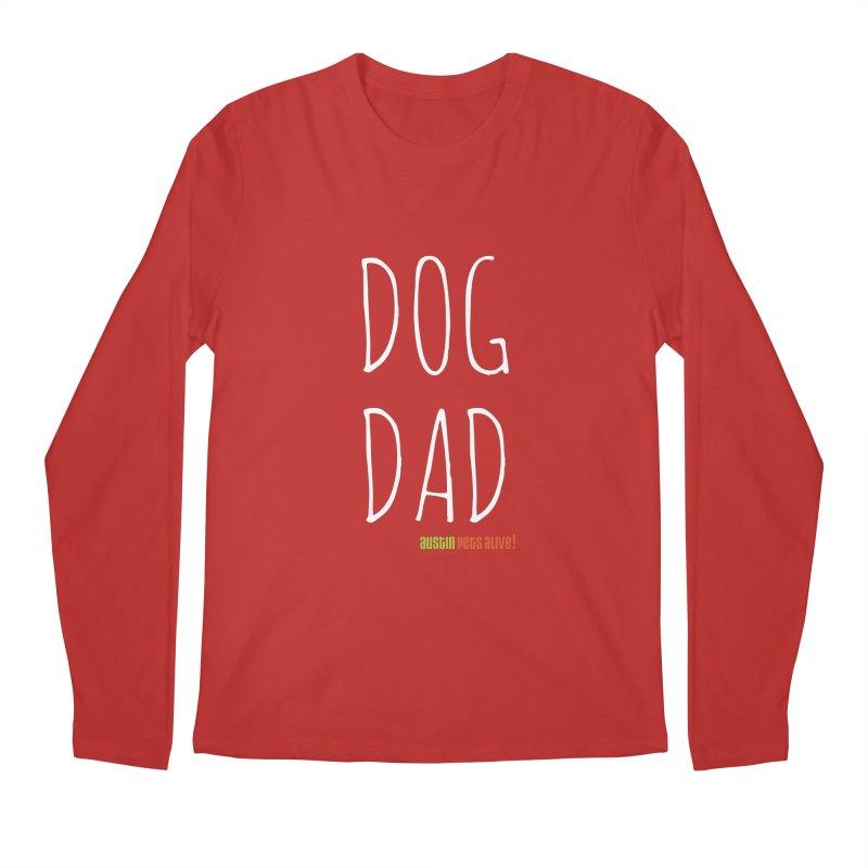 Dog Dad Men's Regular Longsleeve T-Shirt by Austin Pets Alive's Artist Shop