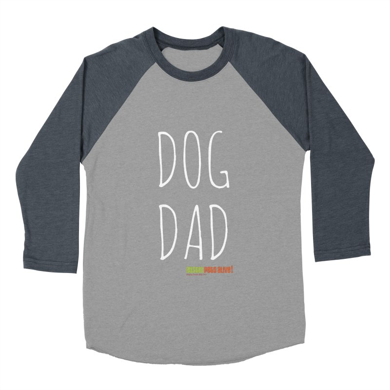 Dog Dad Men's Baseball Triblend Longsleeve T-Shirt by austinpetsalive's Artist Shop