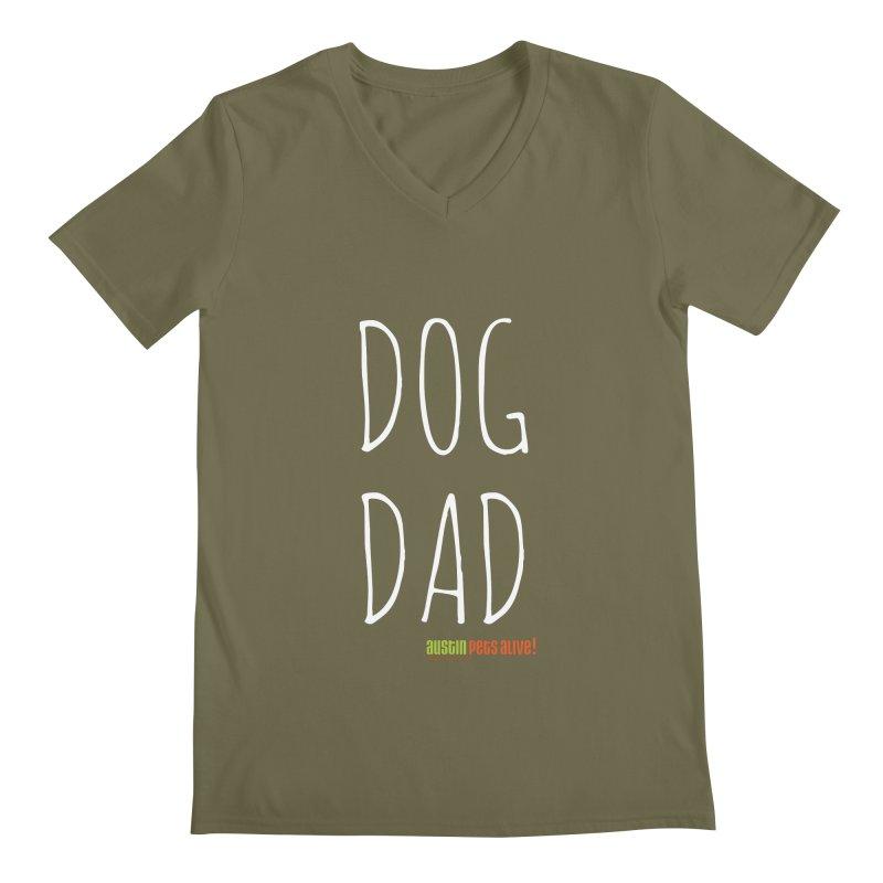 Dog Dad Men's Regular V-Neck by Austin Pets Alive's Artist Shop