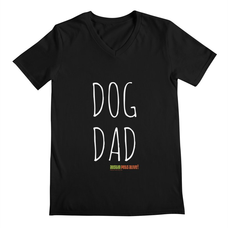 Dog Dad Men's V-Neck by austinpetsalive's Artist Shop