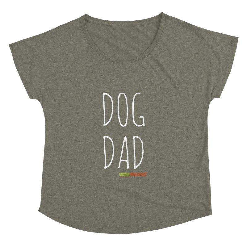 Dog Dad Women's Dolman by austinpetsalive's Artist Shop