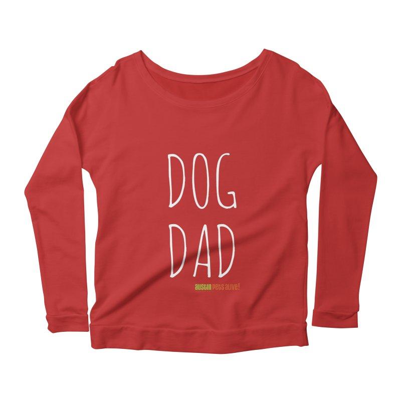 Dog Dad Women's Scoop Neck Longsleeve T-Shirt by austinpetsalive's Artist Shop
