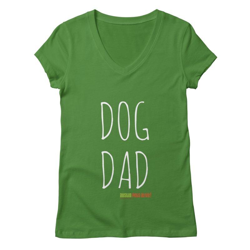 Dog Dad Women's V-Neck by austinpetsalive's Artist Shop