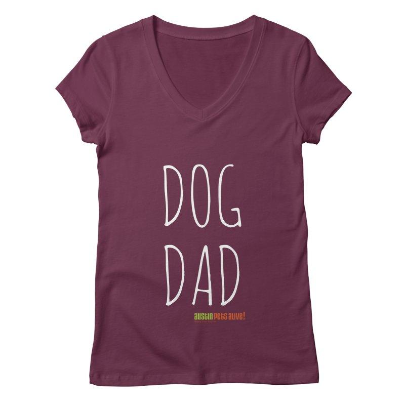 Dog Dad Women's Regular V-Neck by austinpetsalive's Artist Shop
