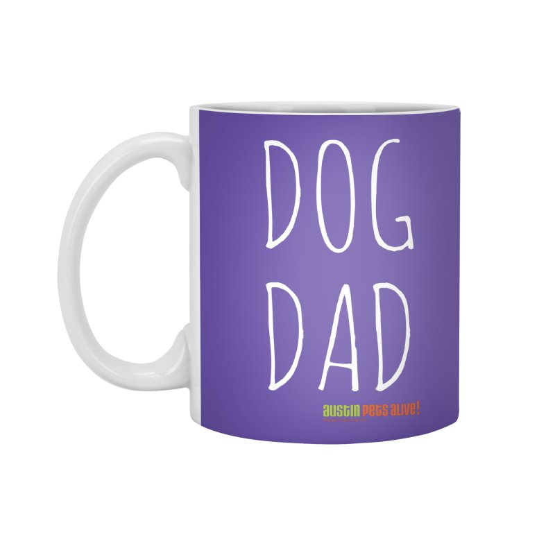 Dog Dad Accessories Mug by austinpetsalive's Artist Shop