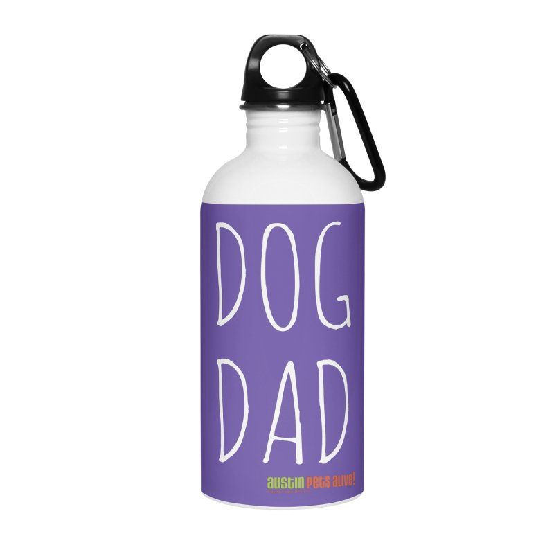 Dog Dad Accessories Water Bottle by austinpetsalive's Artist Shop