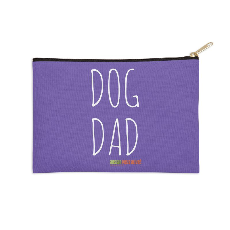 Dog Dad Accessories Zip Pouch by austinpetsalive's Artist Shop