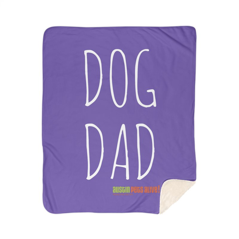 Dog Dad Home Sherpa Blanket Blanket by Austin Pets Alive's Artist Shop