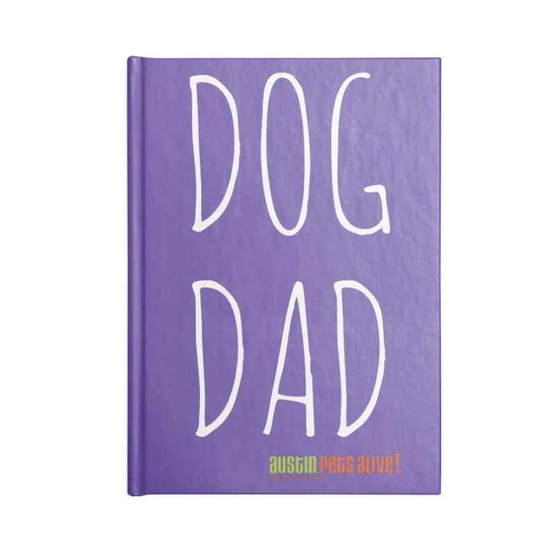 Dog Dad Accessories Notebook by austinpetsalive's Artist Shop