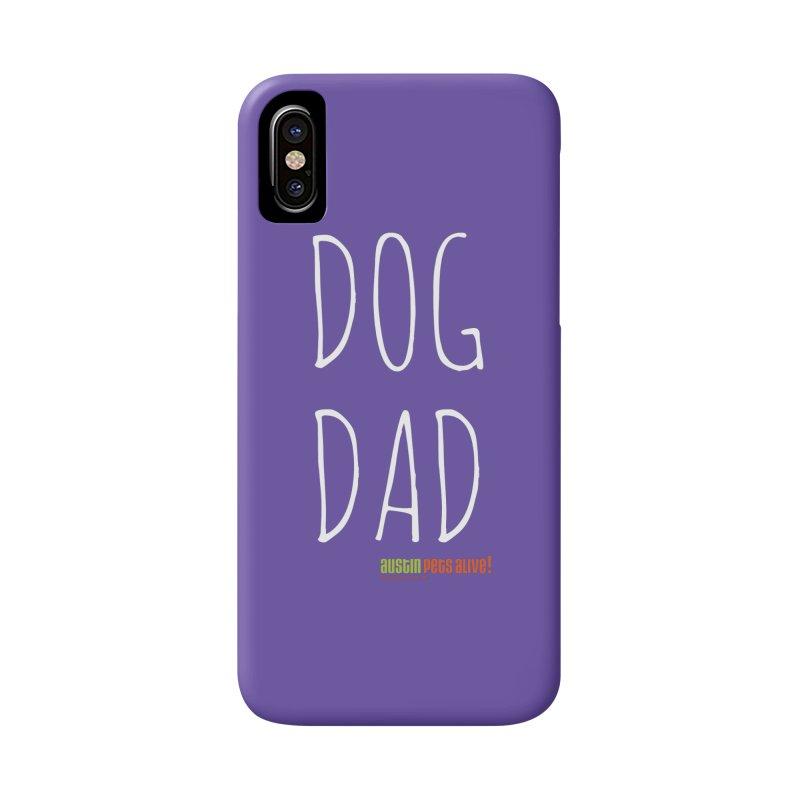 Dog Dad Accessories Phone Case by austinpetsalive's Artist Shop