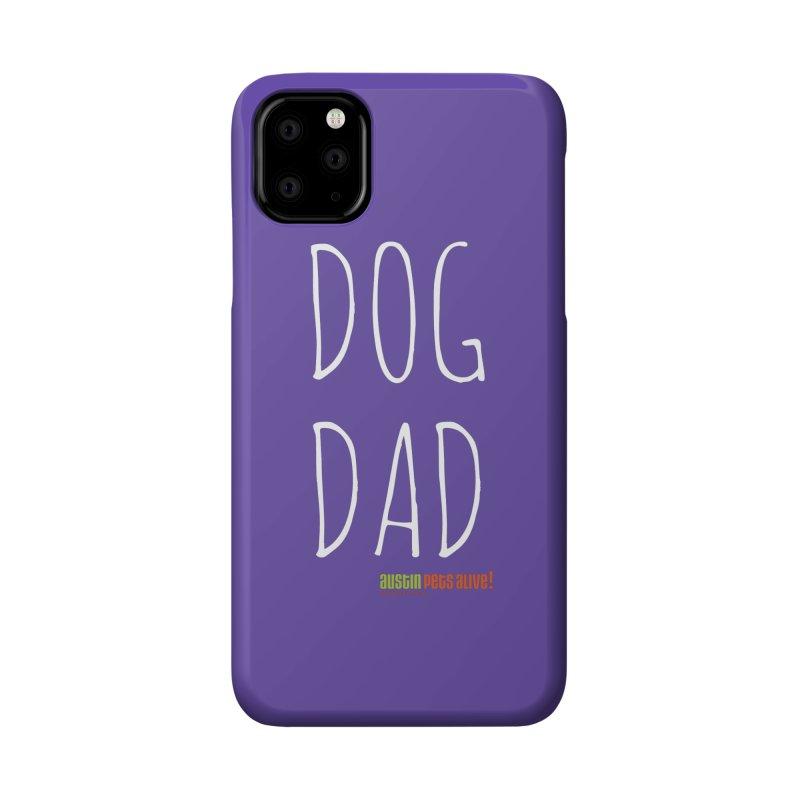 Dog Dad Accessories Phone Case by Austin Pets Alive's Artist Shop