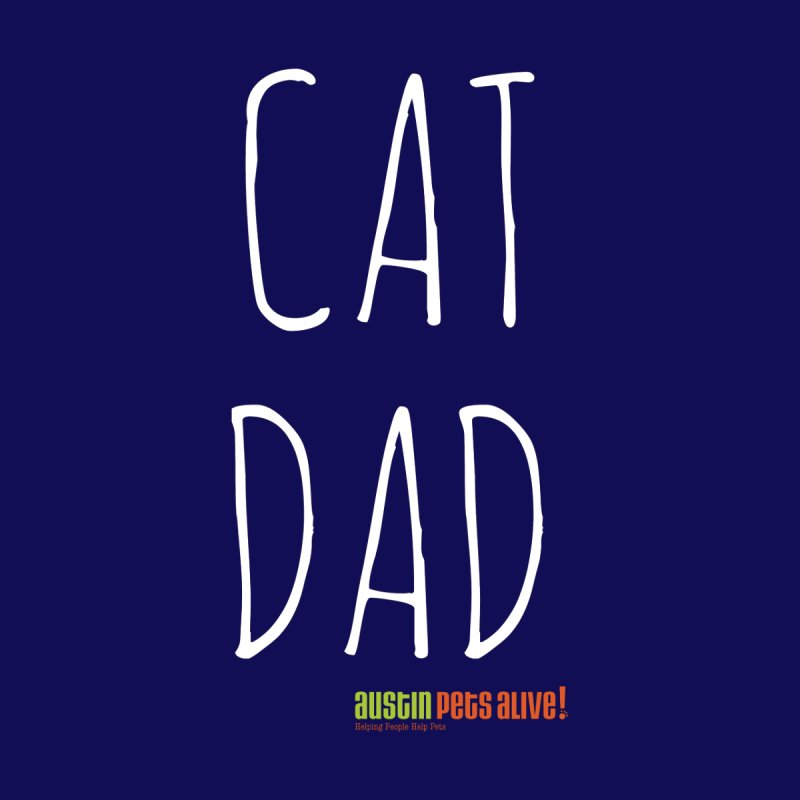 Cat Dad Men's T-Shirt by austinpetsalive's Artist Shop