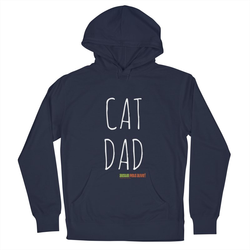 Cat Dad Men's Pullover Hoody by Austin Pets Alive's Artist Shop
