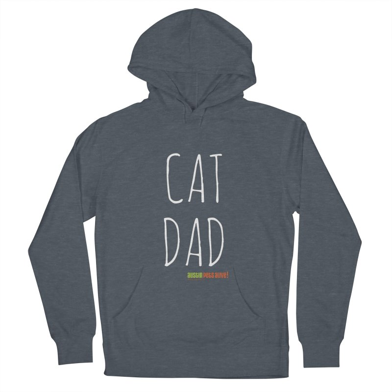 Cat Dad Men's French Terry Pullover Hoody by austinpetsalive's Artist Shop