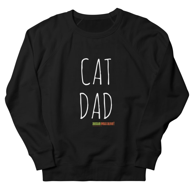 Cat Dad Women's French Terry Sweatshirt by Austin Pets Alive's Artist Shop