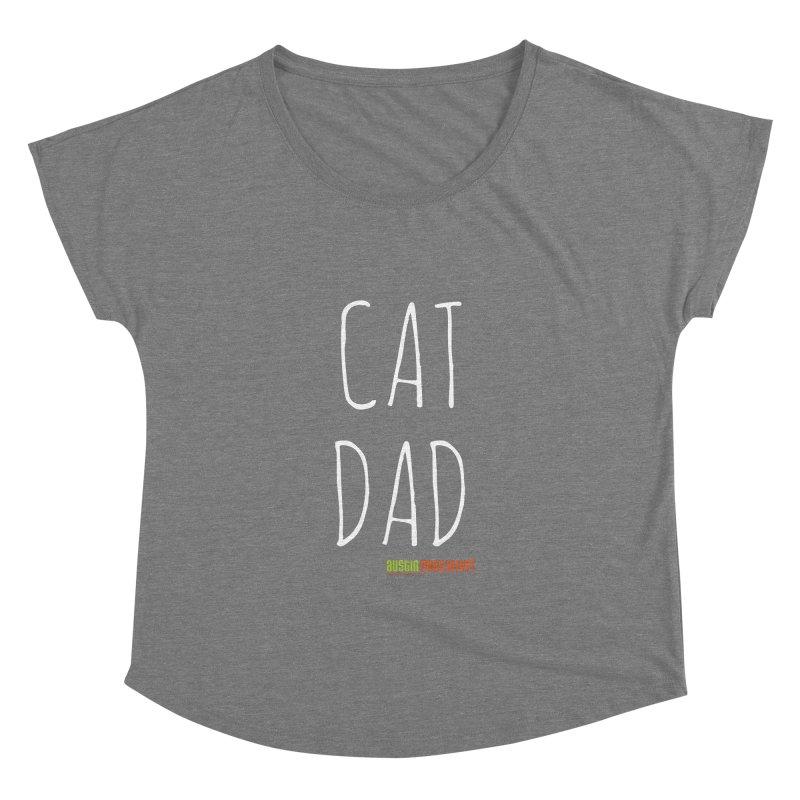 Cat Dad Women's Dolman by austinpetsalive's Artist Shop