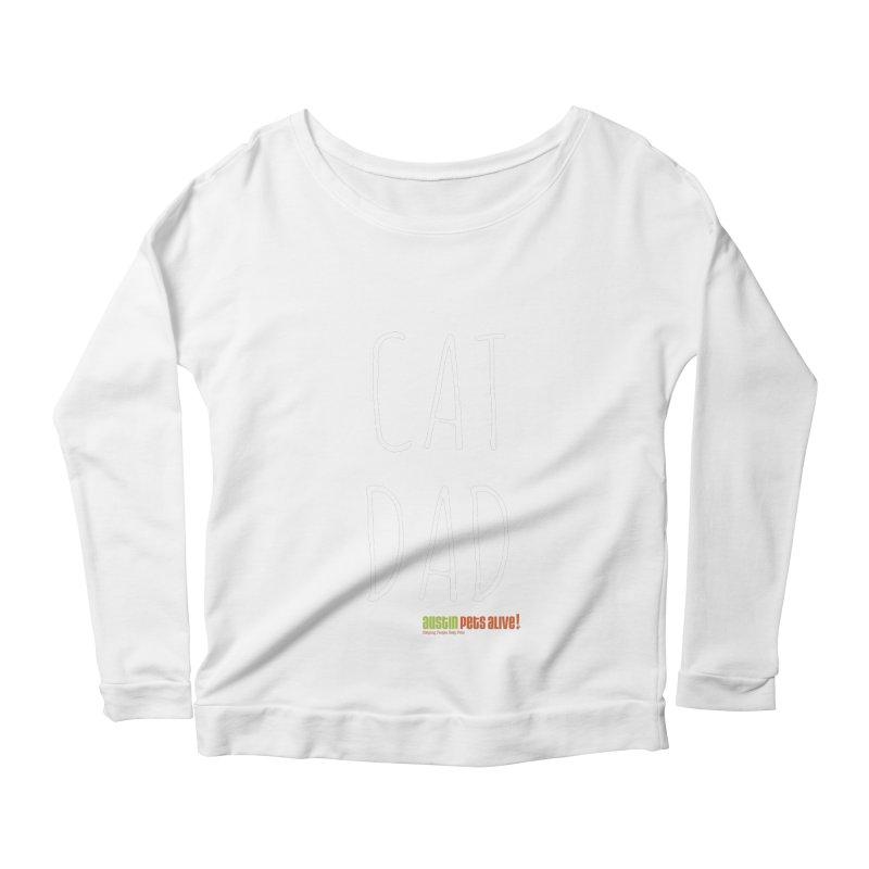 Cat Dad Women's Scoop Neck Longsleeve T-Shirt by Austin Pets Alive's Artist Shop