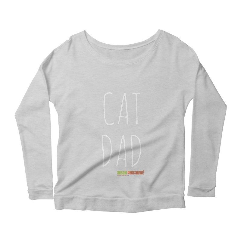 Cat Dad Women's Longsleeve Scoopneck  by austinpetsalive's Artist Shop