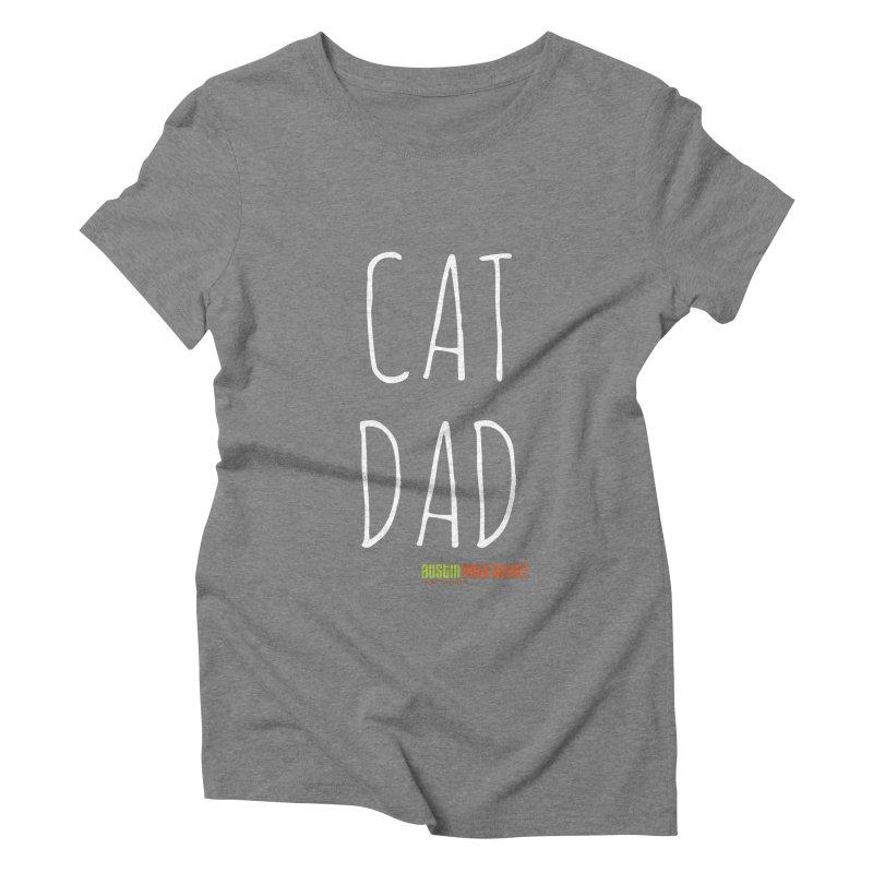 Cat Dad Women's Triblend T-Shirt by austinpetsalive's Artist Shop