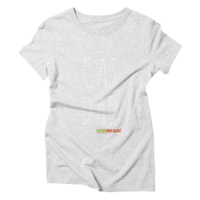 Cat Dad Women's Triblend T-Shirt by Austin Pets Alive's Artist Shop
