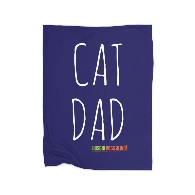 Cat Dad Home Blanket by Austin Pets Alive's Artist Shop
