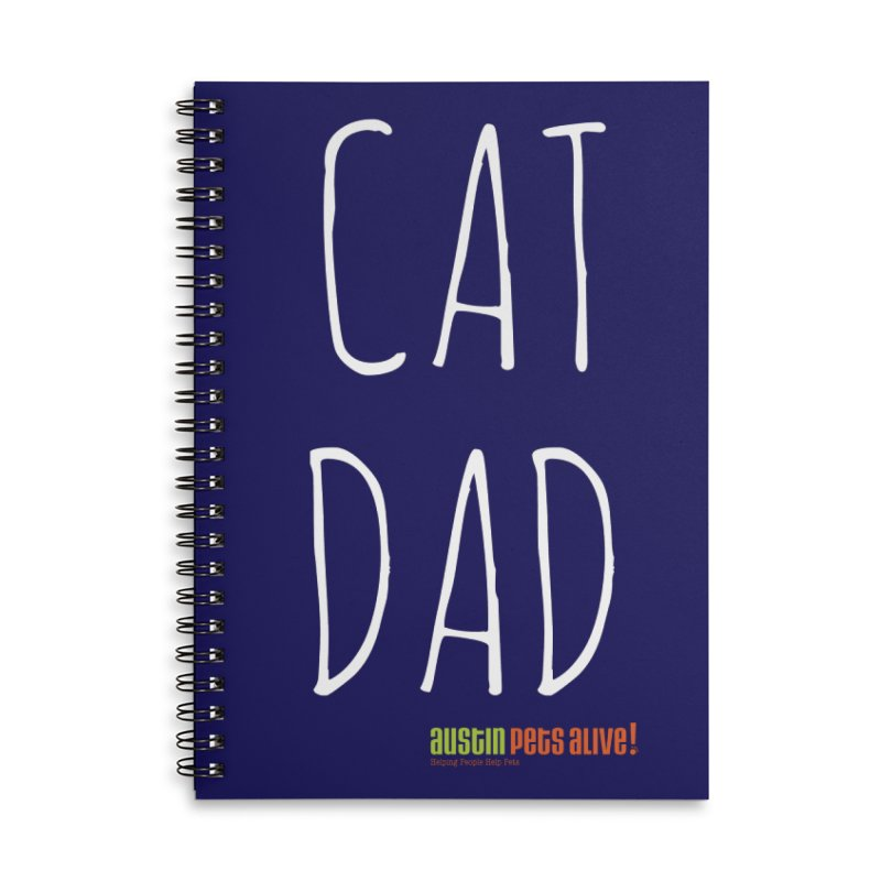 Cat Dad Accessories Lined Spiral Notebook by Austin Pets Alive's Artist Shop