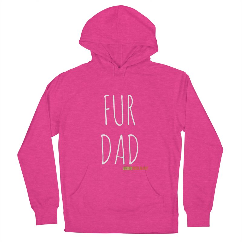 Fur Dad Women's Pullover Hoody by Austin Pets Alive's Artist Shop