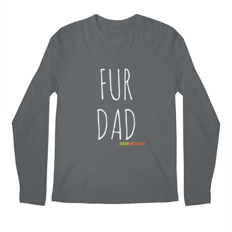 Fur Dad Men's Longsleeve T-Shirt by Austin Pets Alive's Artist Shop