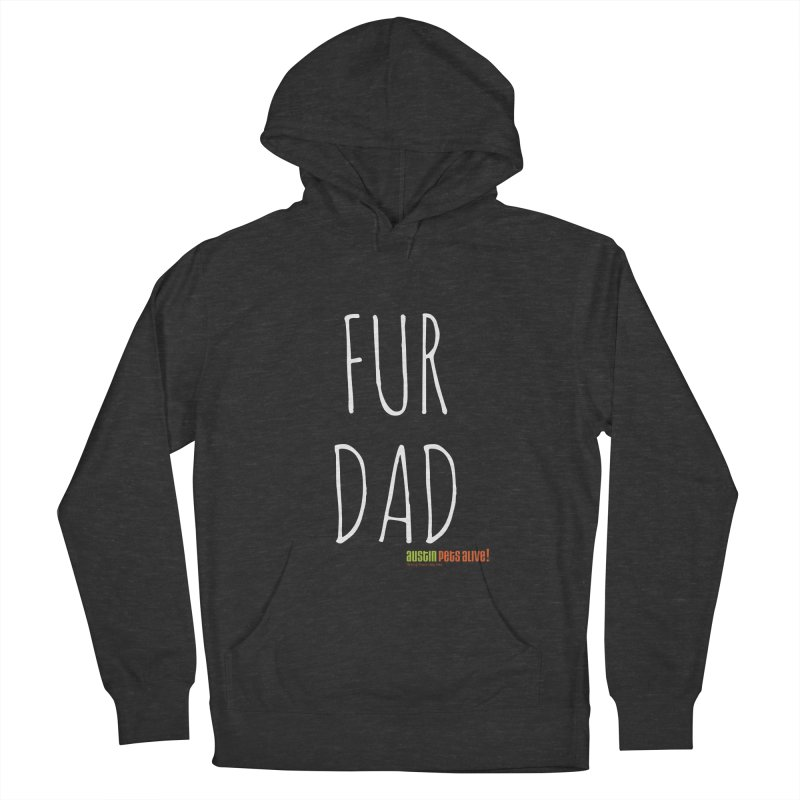 Fur Dad Men's French Terry Pullover Hoody by Austin Pets Alive's Artist Shop
