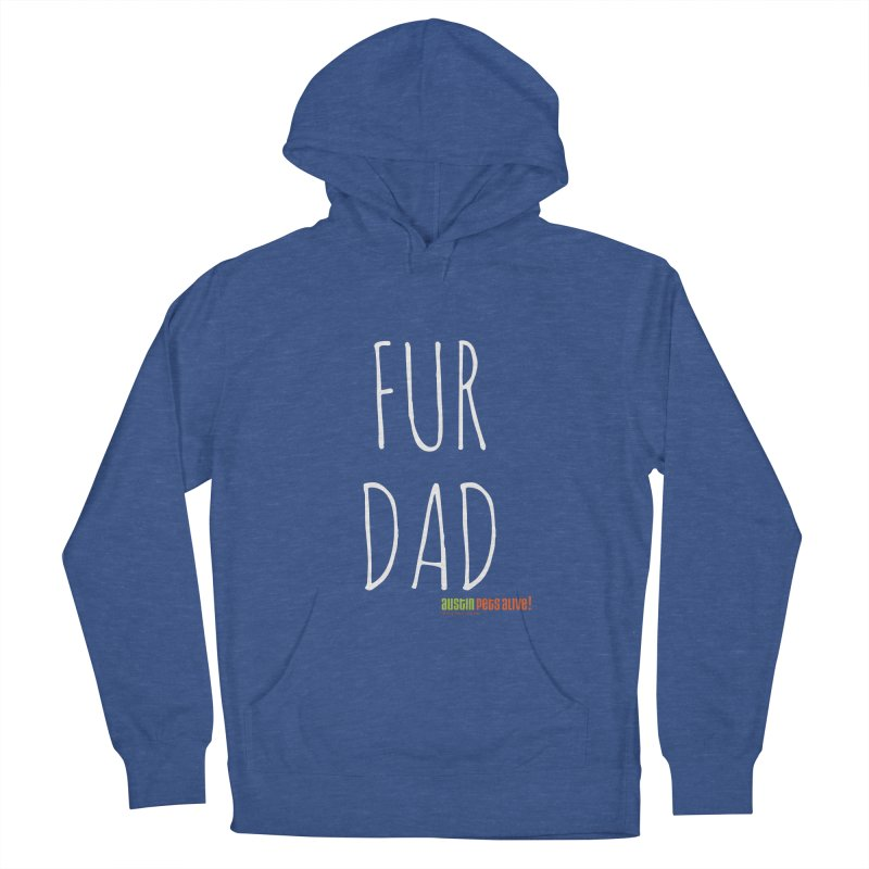 Fur Dad Men's French Terry Pullover Hoody by austinpetsalive's Artist Shop
