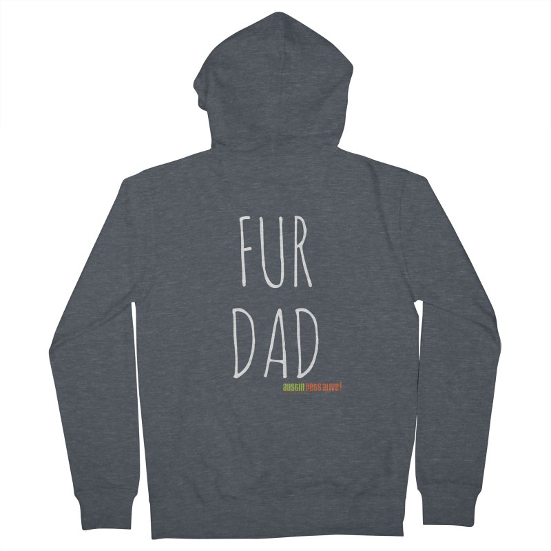 Fur Dad Women's French Terry Zip-Up Hoody by Austin Pets Alive's Artist Shop