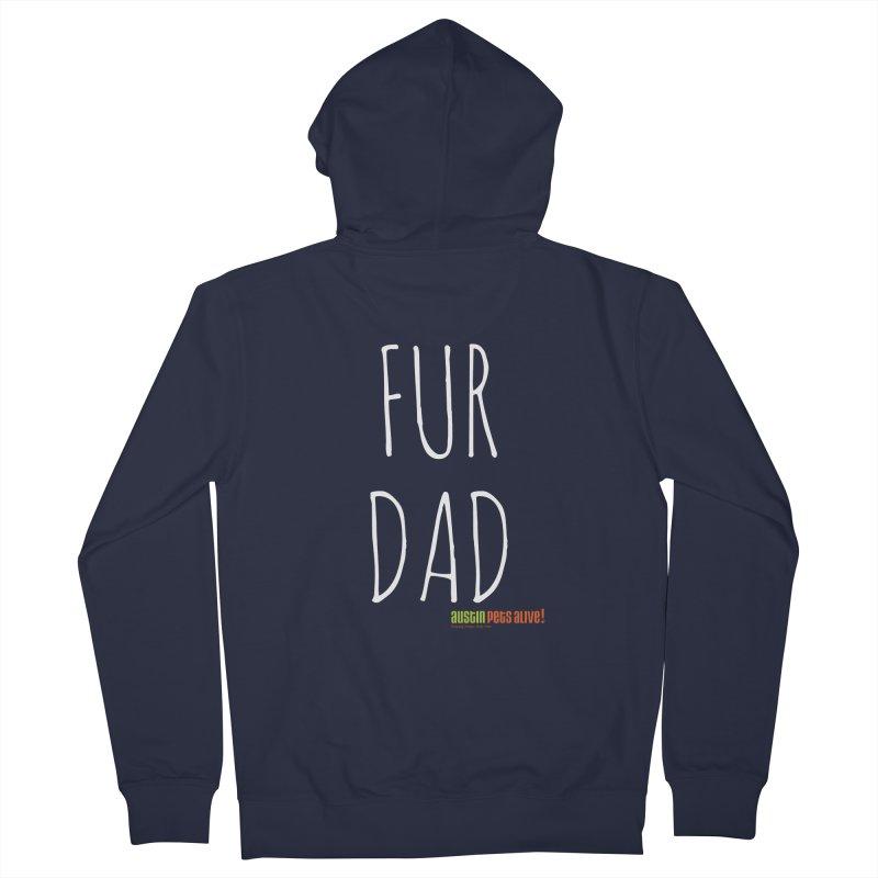 Fur Dad Men's French Terry Zip-Up Hoody by austinpetsalive's Artist Shop